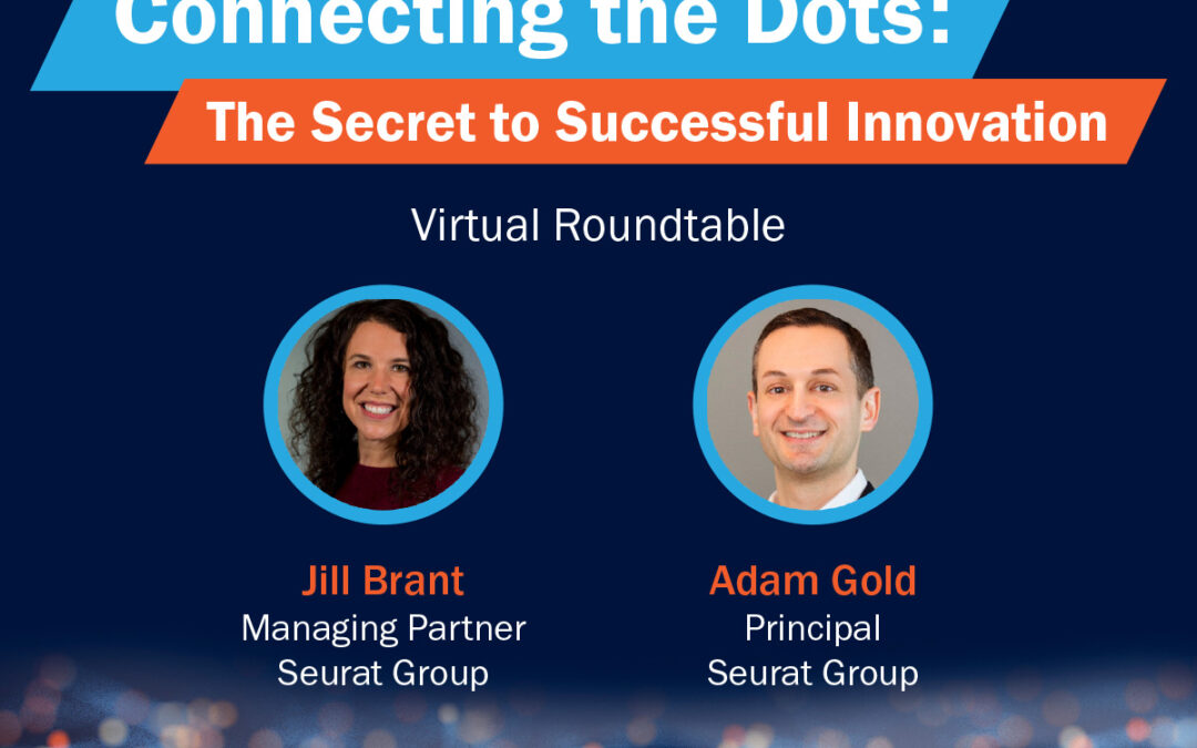 Connecting the Dots Webinar Recording: The Secret to Successful Innovation